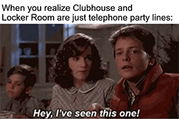 Clubhouse and Locker Room just party lines BttF meme