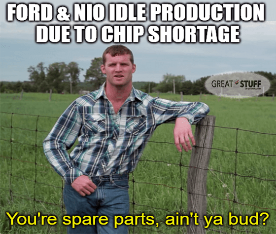 Ford Nio Idle production you're spare parts bud meme big