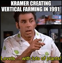 Kramer creating vertical farming 1991 SV meme