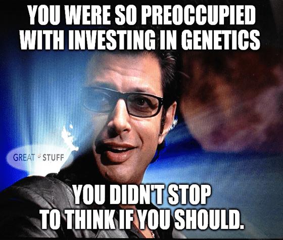 Goldblum preoccupied genetics didn't stop to think meme big