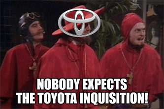Nobody expects the Toyota inquisition meme