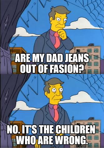 Dad jeans out of fashion no Simpsons Levi's meme
